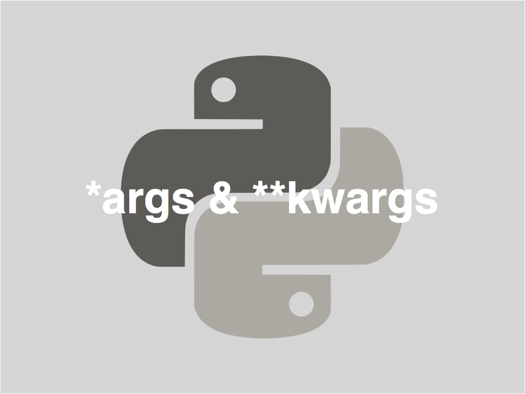 Using *args and **kwargs in Python